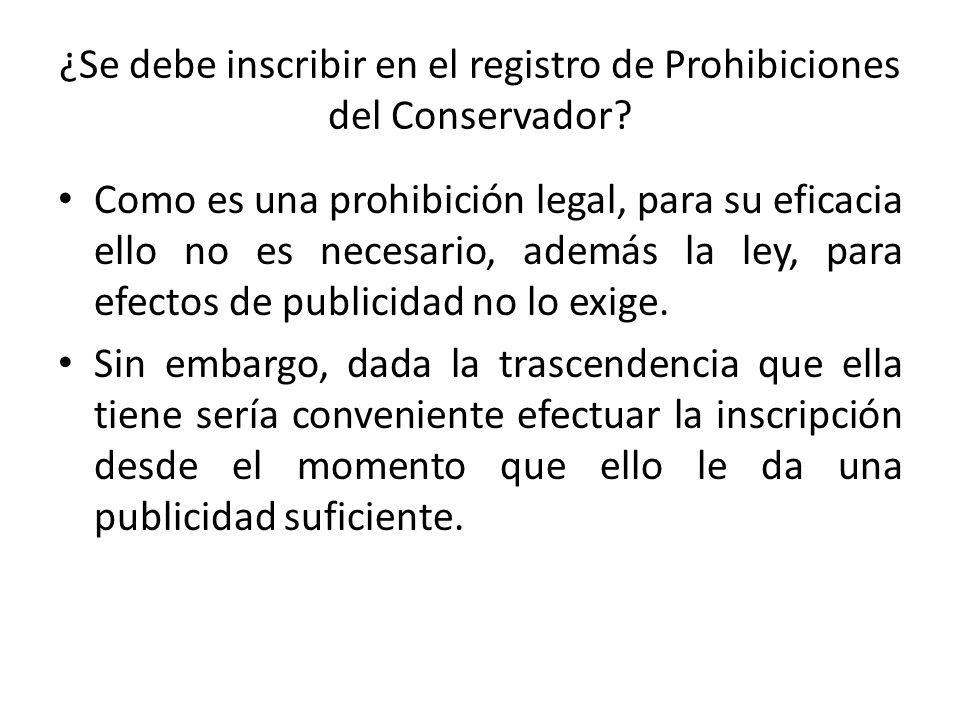 ¿Se debe inscribir en el registro de Prohibiciones del Conservador