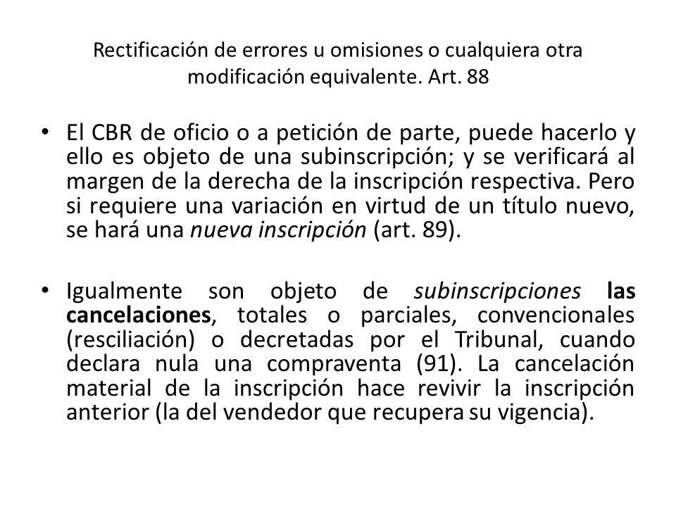 Rectificación de errores u omisiones o cualquiera otra modificación equivalente. Art. 88