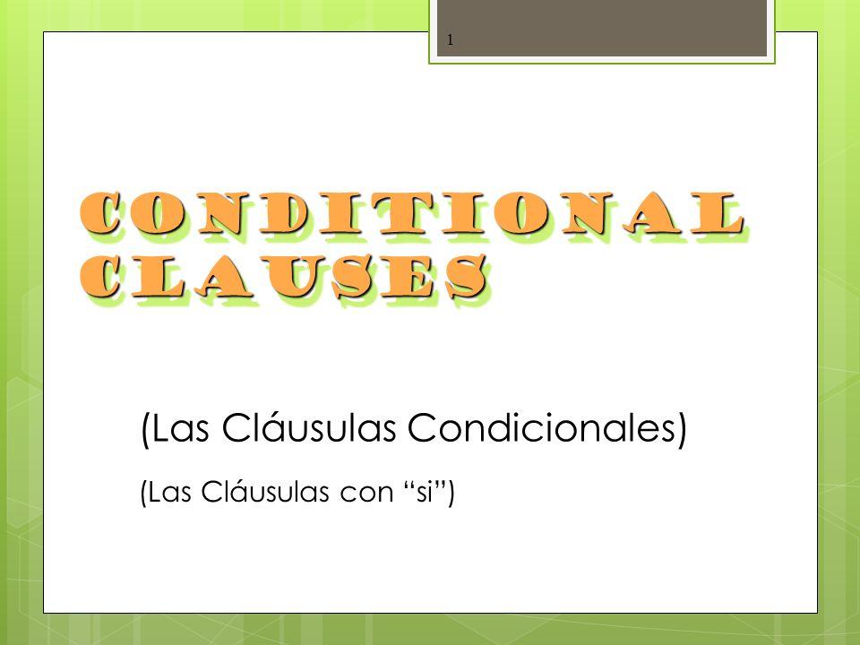 Conditional Clauses (Las Cláusulas Condicionales)
