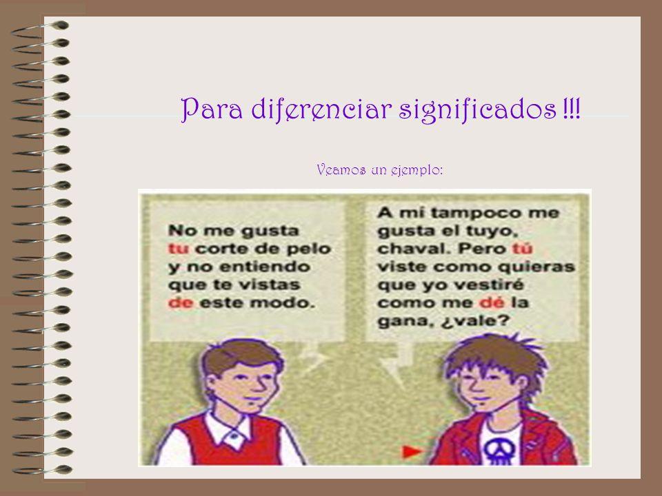 Para diferenciar significados !!!