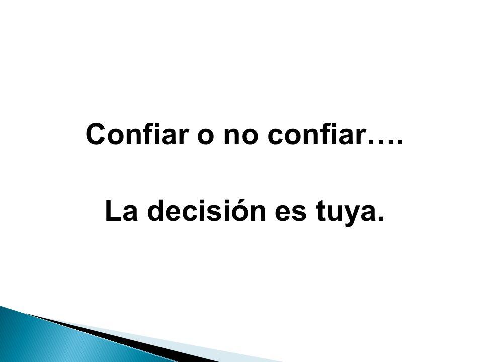 Confiar o no confiar…. La decisión es tuya.