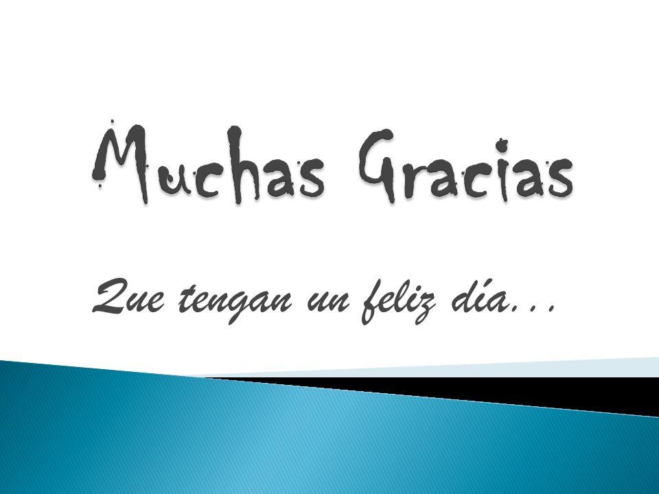 Muchas Gracias Que tengan un feliz día...