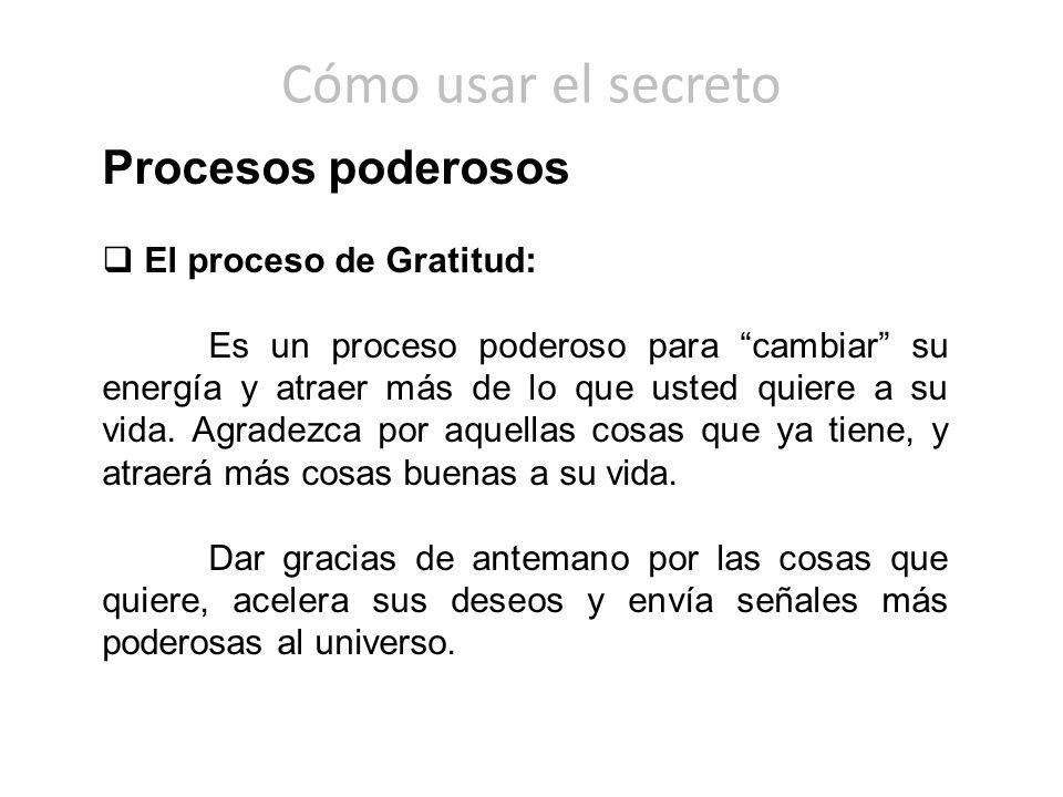 Cómo usar el secreto Procesos poderosos El proceso de Gratitud: