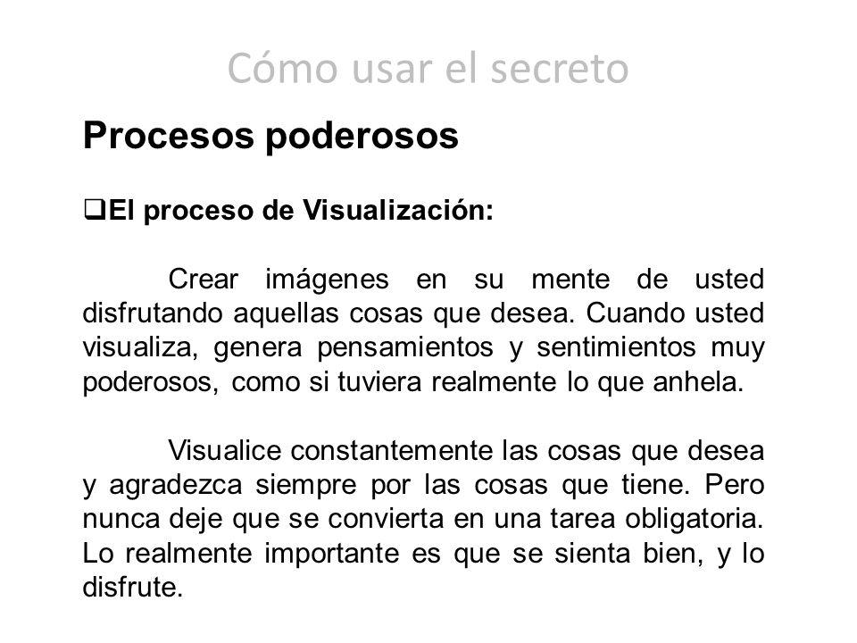 Cómo usar el secreto Procesos poderosos El proceso de Visualización: