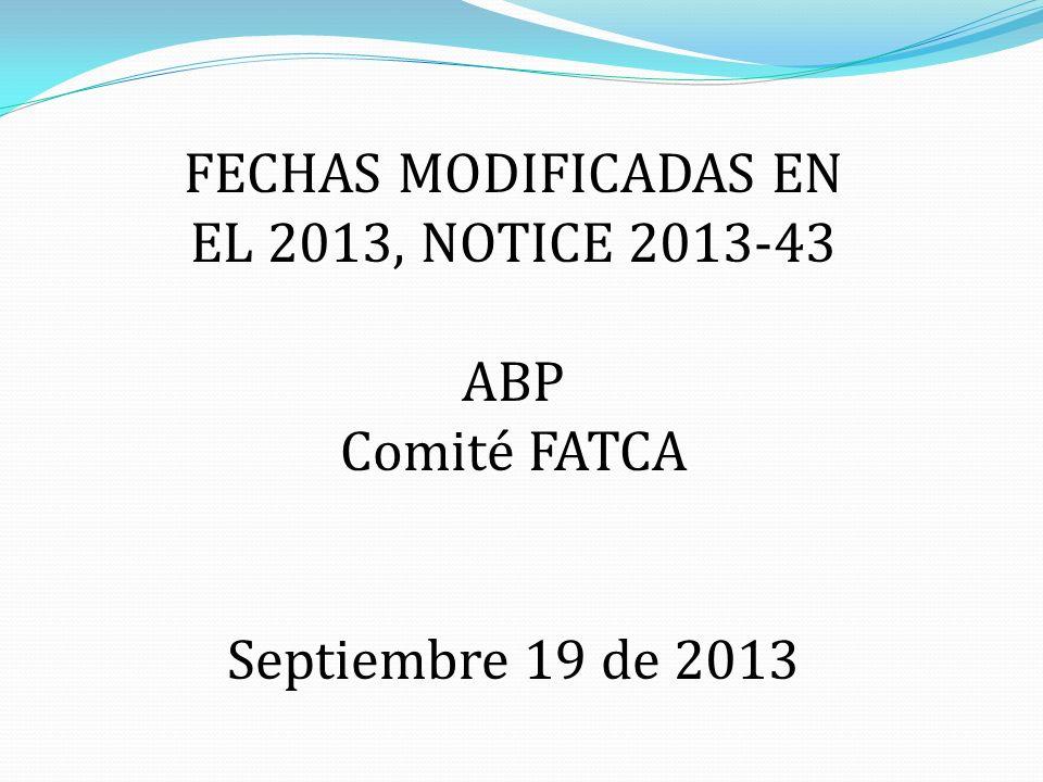 FECHAS MODIFICADAS EN EL 2013, NOTICE 2013-43
