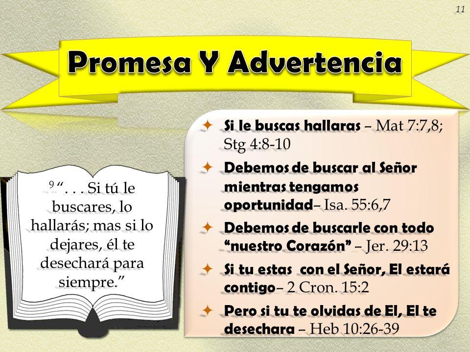 Promesa Y Advertencia Si le buscas hallaras – Mat 7:7,8; Stg 4:8-10
