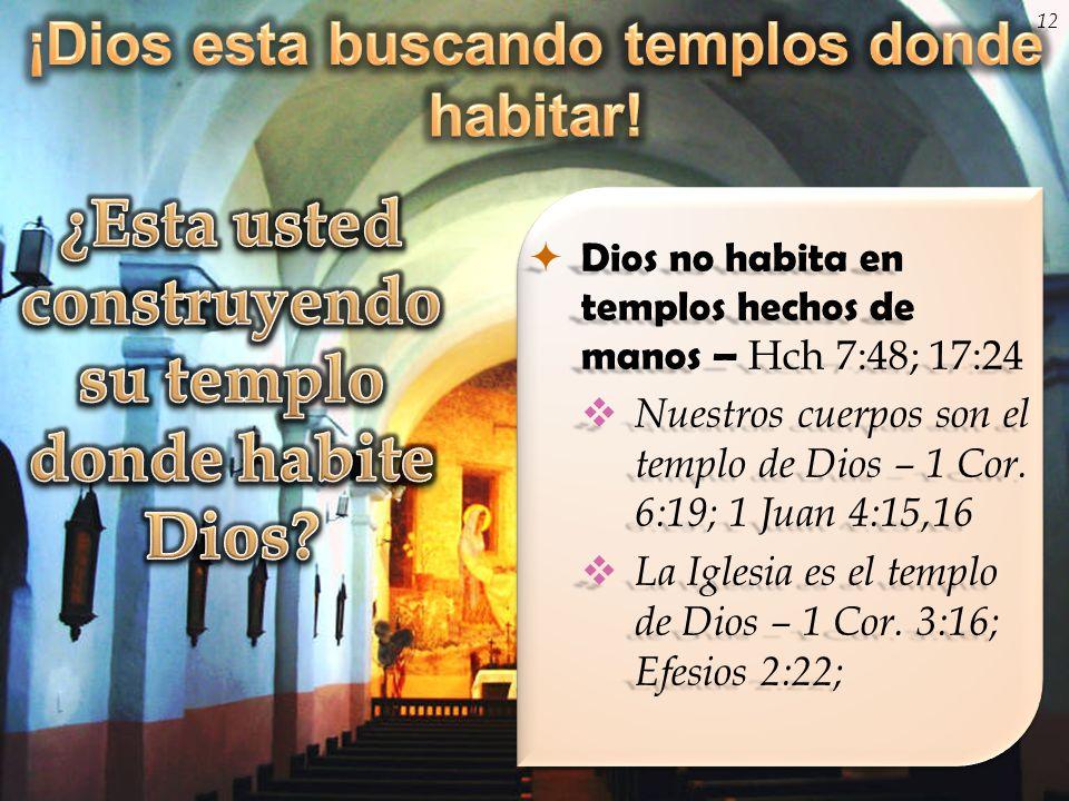 ¿Esta usted construyendo su templo donde habite Dios