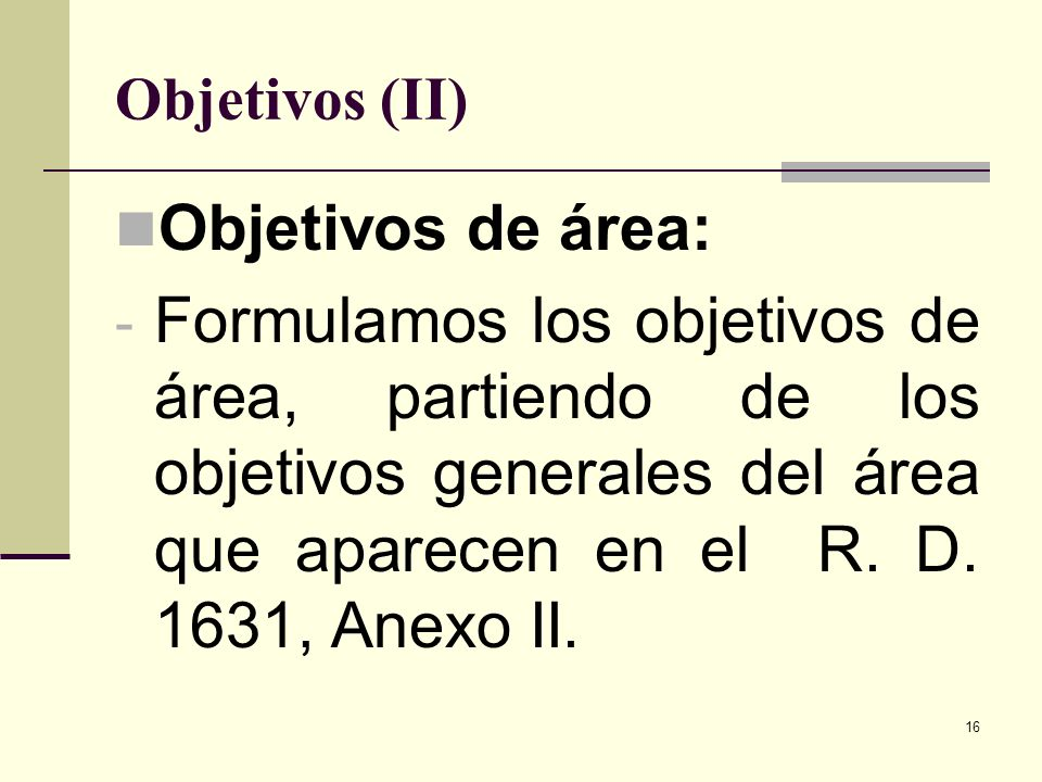 Objetivos (II) Objetivos de área: