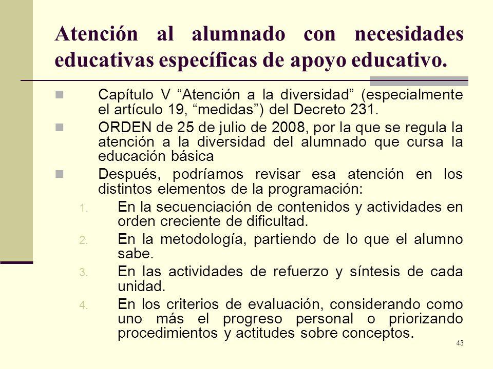 Atención al alumnado con necesidades educativas específicas de apoyo educativo.