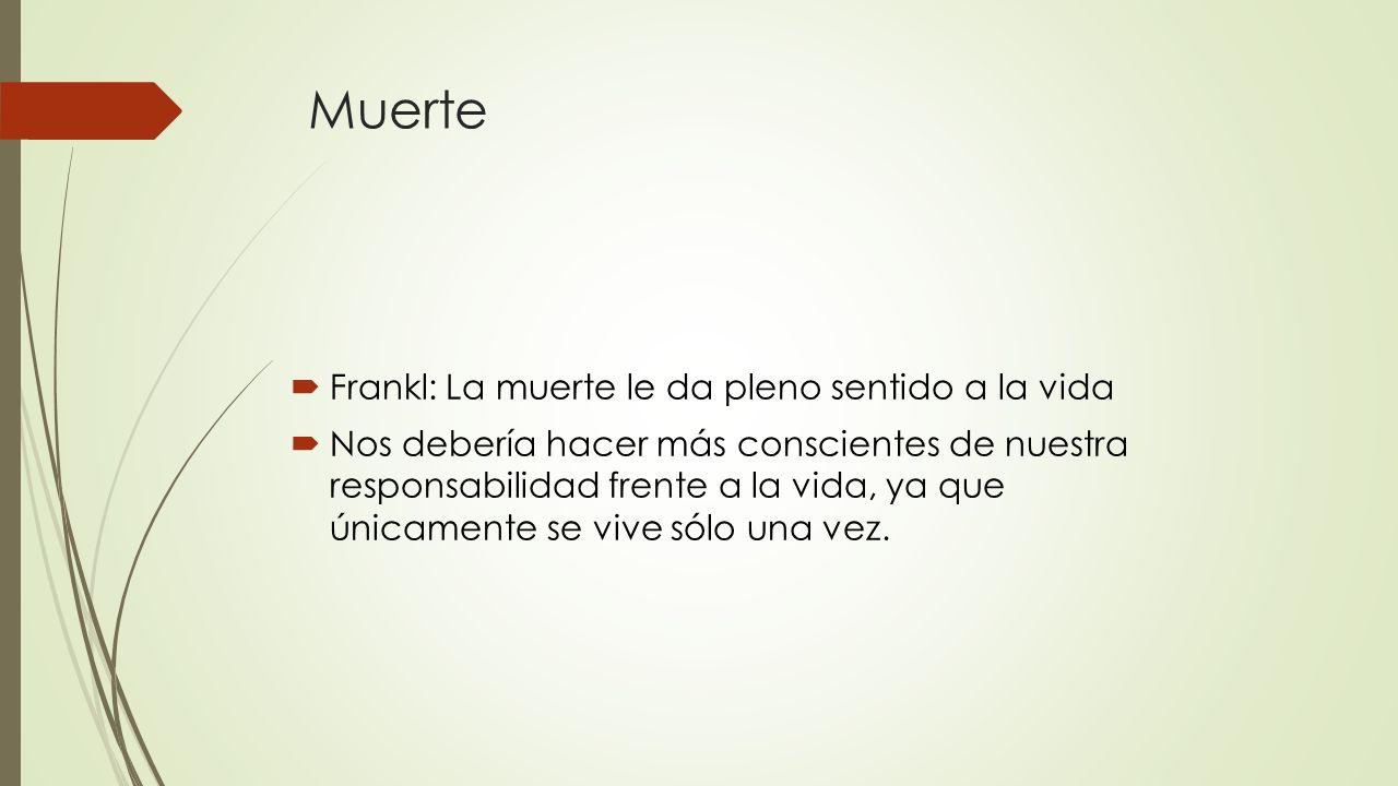Muerte Frankl: La muerte le da pleno sentido a la vida