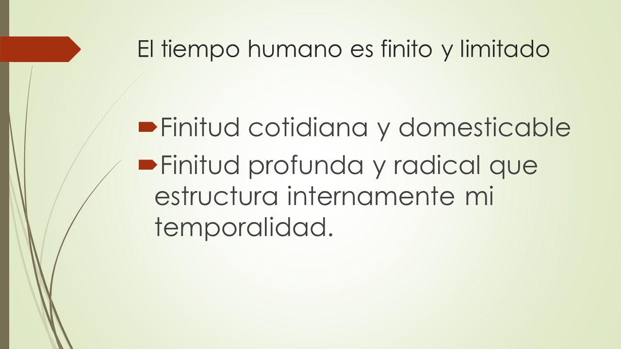 El tiempo humano es finito y limitado