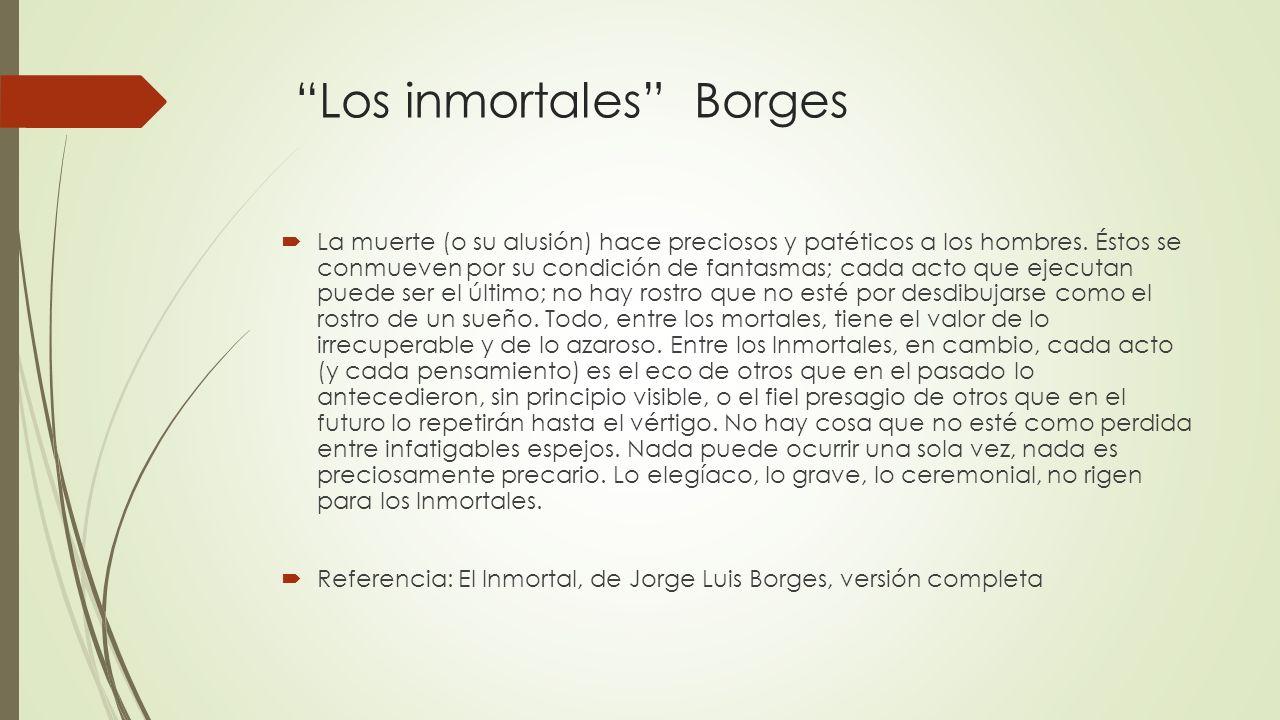 Los inmortales Borges