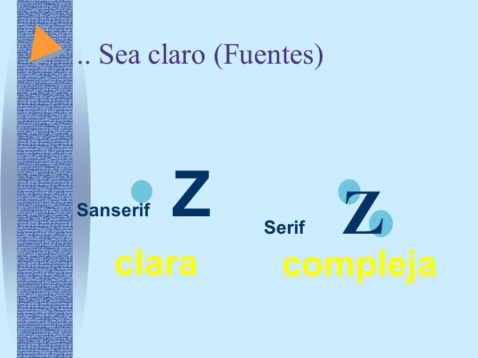 .. Sea claro (Fuentes) Sanserif Z Serif Z clara compleja
