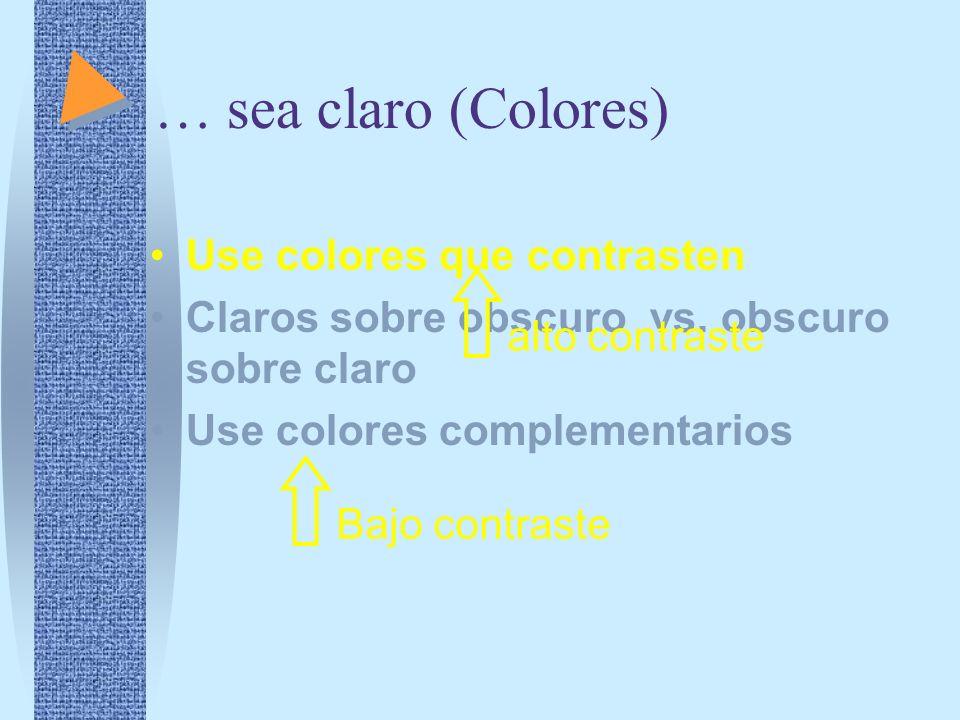 … sea claro (Colores) Use colores que contrasten