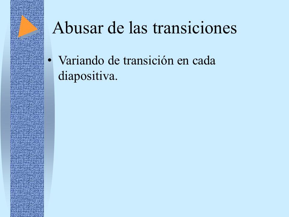 Abusar de las transiciones