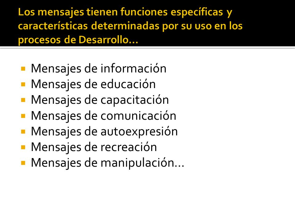Mensajes de información Mensajes de educación Mensajes de capacitación