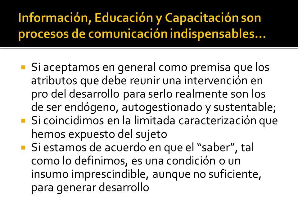 Información, Educación y Capacitación son procesos de comunicación indispensables…