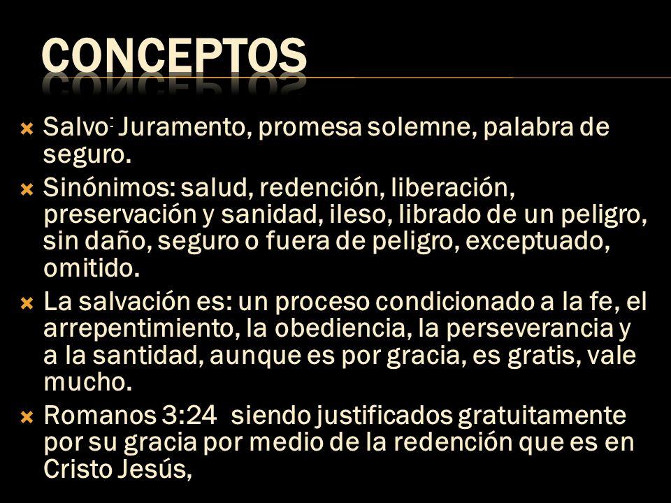 CONCEPTOS Salvo: Juramento, promesa solemne, palabra de seguro.
