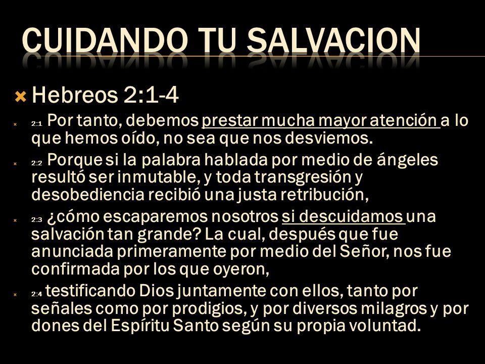 CUIDANDO TU SALVACION Hebreos 2:1-4