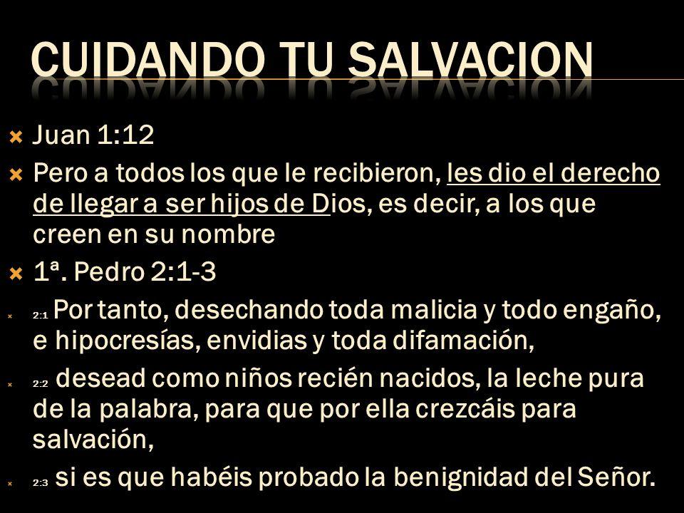 CUIDANDO TU SALVACION Juan 1:12