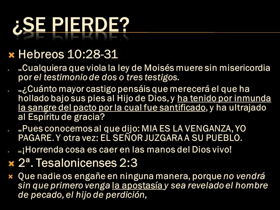 ¿SE PIERDE Hebreos 10:28-31 2ª. Tesalonicenses 2:3