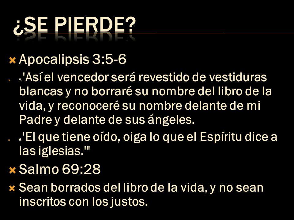 ¿SE PIERDE Apocalipsis 3:5-6 Salmo 69:28