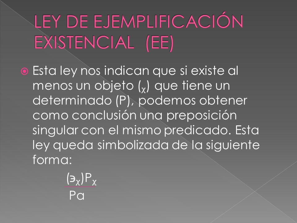 LEY DE EJEMPLIFICACIÓN EXISTENCIAL (EE)