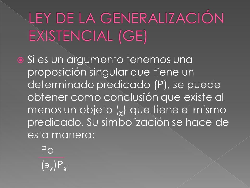 LEY DE LA GENERALIZACIÓN EXISTENCIAL (GE)