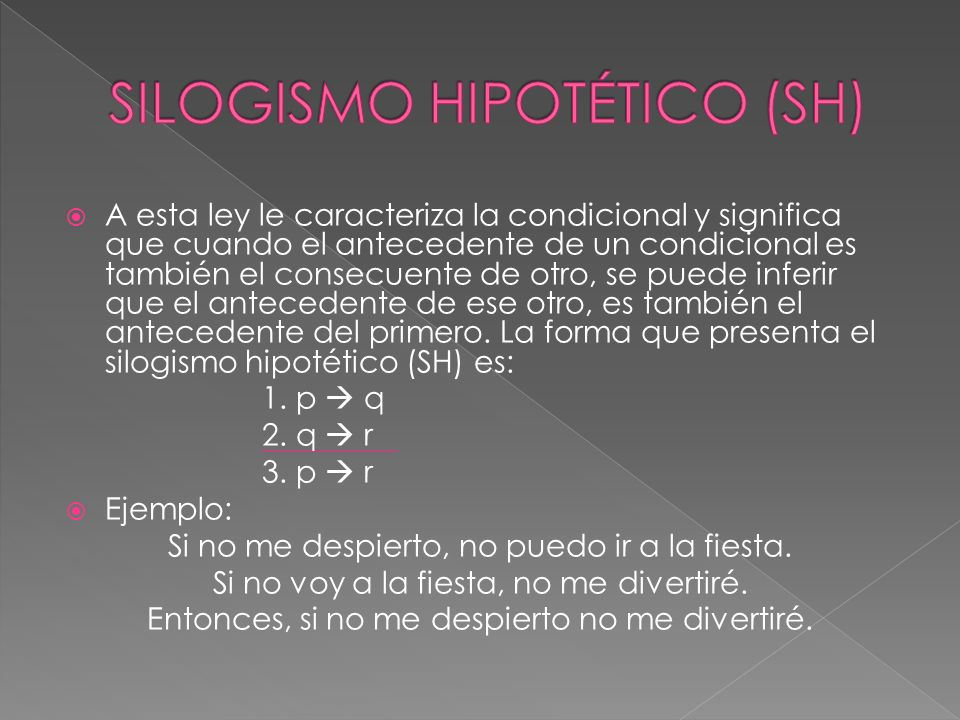 SILOGISMO HIPOTÉTICO (SH)