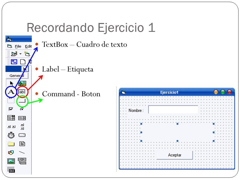 Recordando Ejercicio 1 TextBox – Cuadro de texto Label – Etiqueta