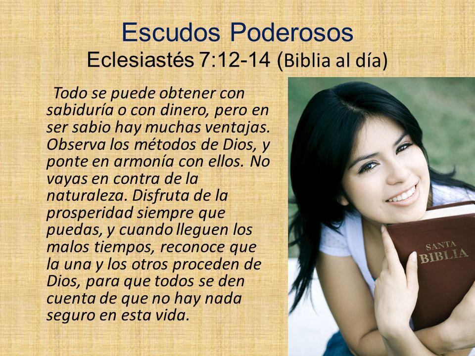 Escudos Poderosos Eclesiastés 7:12-14 (Biblia al día)