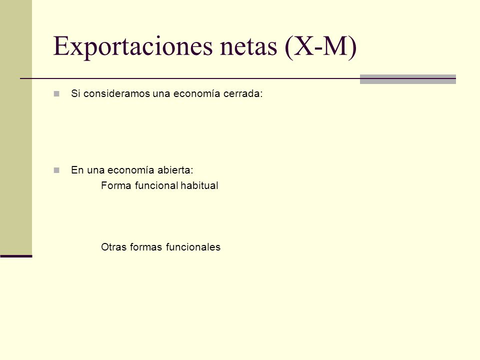 Exportaciones netas (X-M)