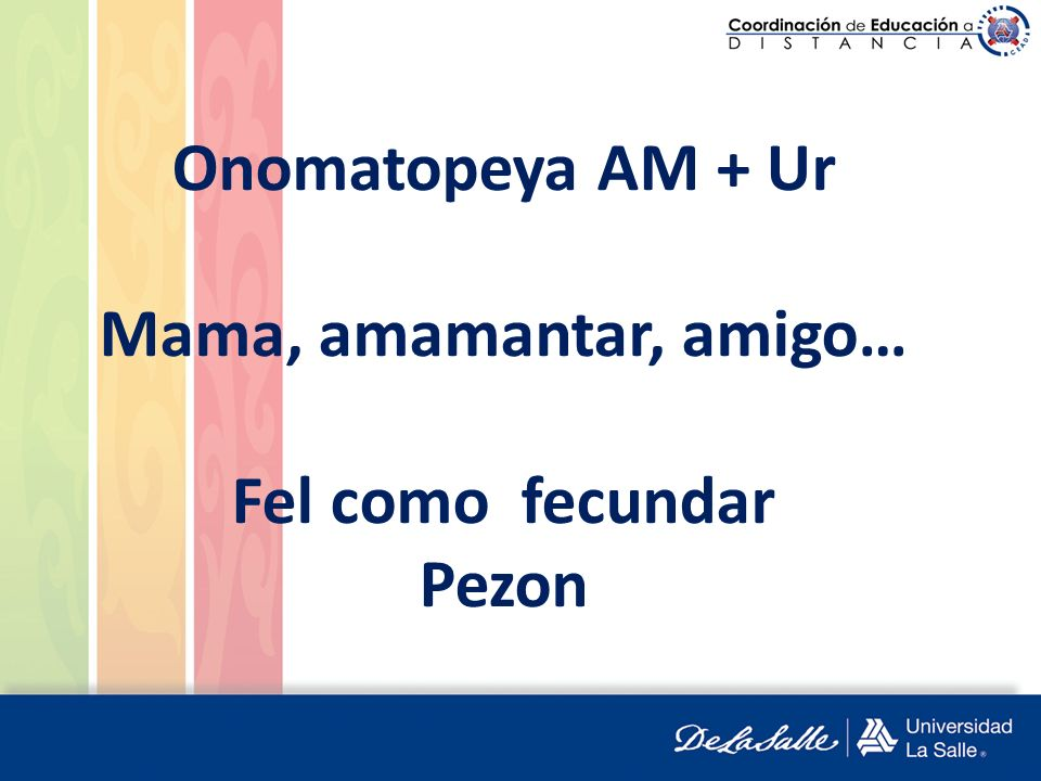 Onomatopeya AM + Ur Mama, amamantar, amigo… Fel como fecundar Pezon