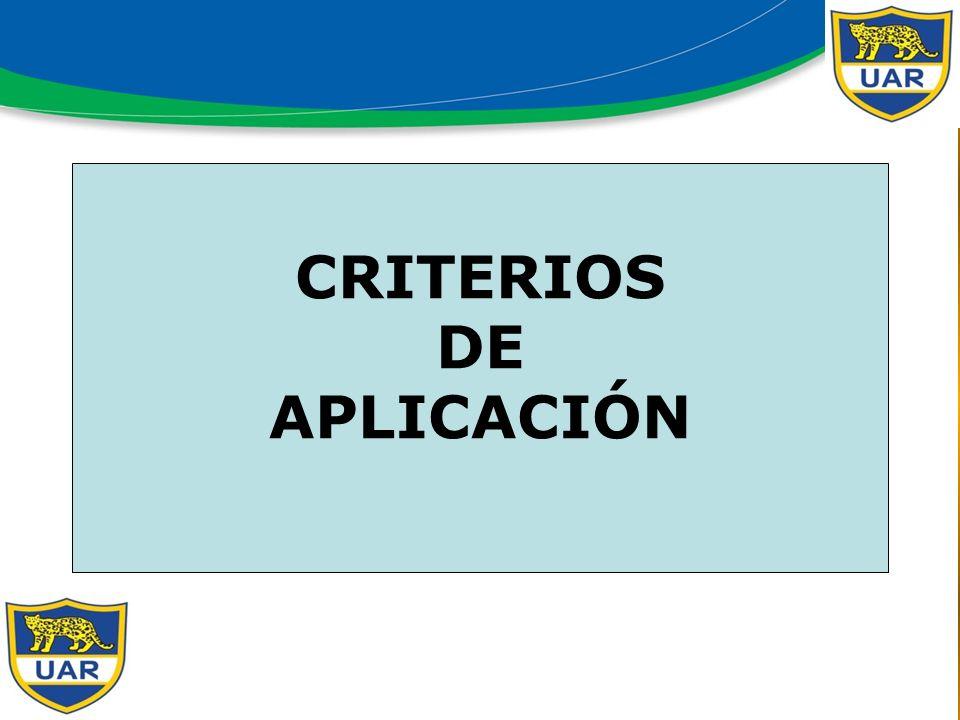 CRITERIOS DE APLICACIÓN