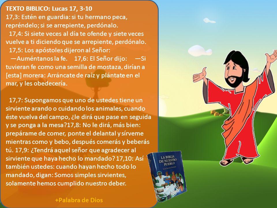 TEXTO BIBLICO: Lucas 17, 3-10