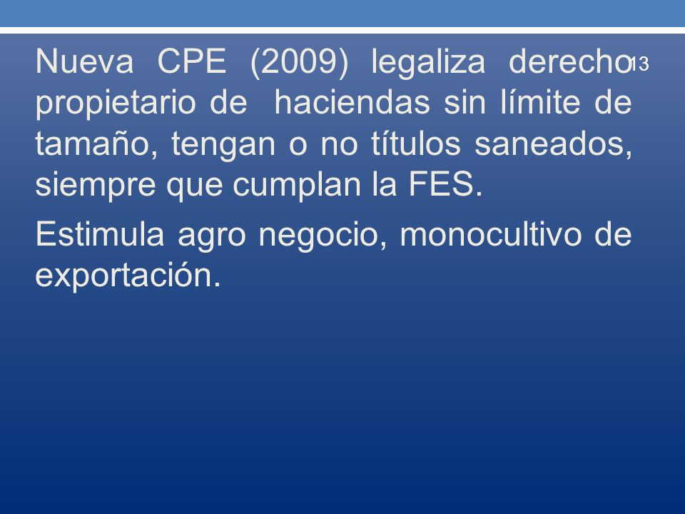 Nueva CPE (2009) legaliza derecho propietario de haciendas sin límite de tamaño, tengan o no títulos saneados, siempre que cumplan la FES.