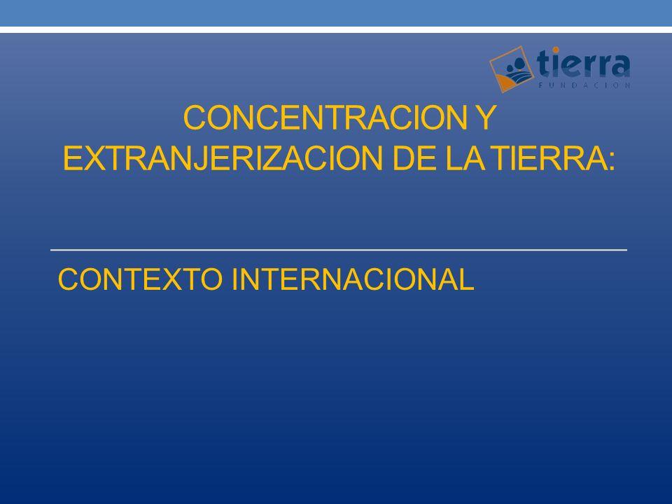 CONCENTRACION Y EXTRANJERIZACION DE LA TIERRA: