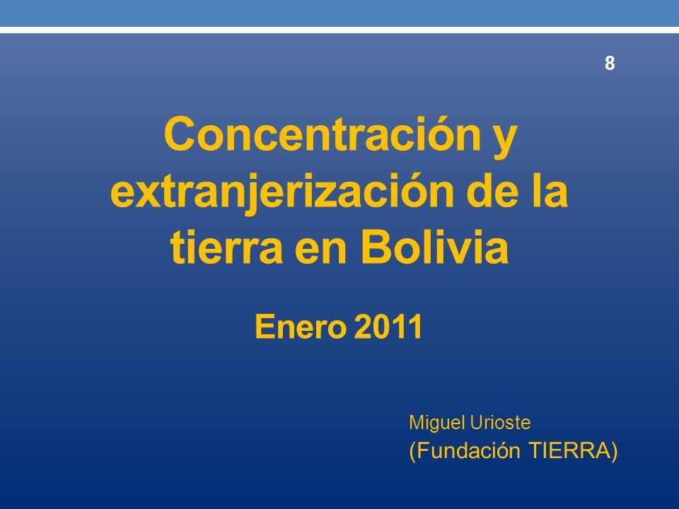 Concentración y extranjerización de la tierra en Bolivia Enero 2011