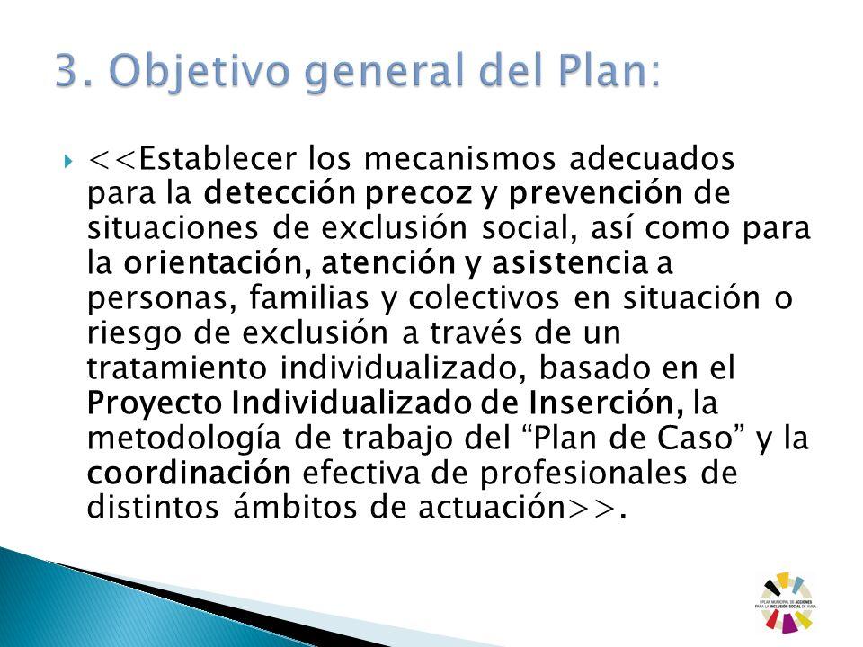 3. Objetivo general del Plan: