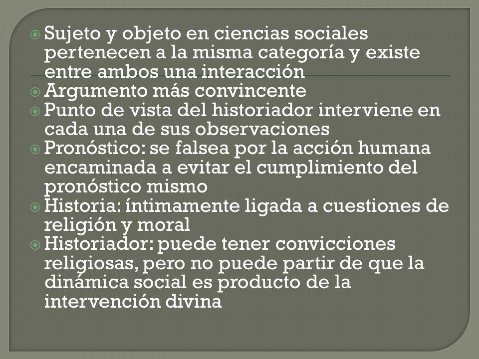 Sujeto y objeto en ciencias sociales pertenecen a la misma categoría y existe entre ambos una interacción