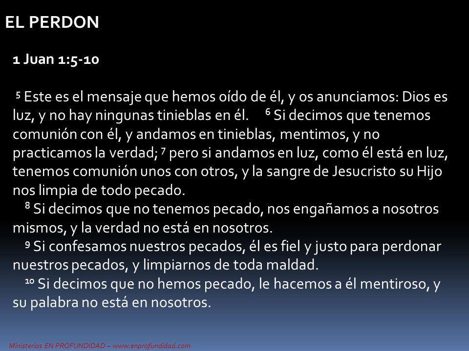 EL PERDON 1 Juan 1:5-10