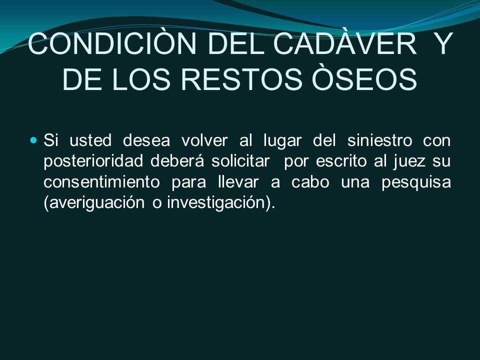 CONDICIÒN DEL CADÀVER Y DE LOS RESTOS ÒSEOS