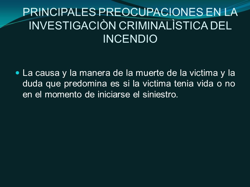 PRINCIPALES PREOCUPACIONES EN LA INVESTIGACIÒN CRIMINALÌSTICA DEL INCENDIO
