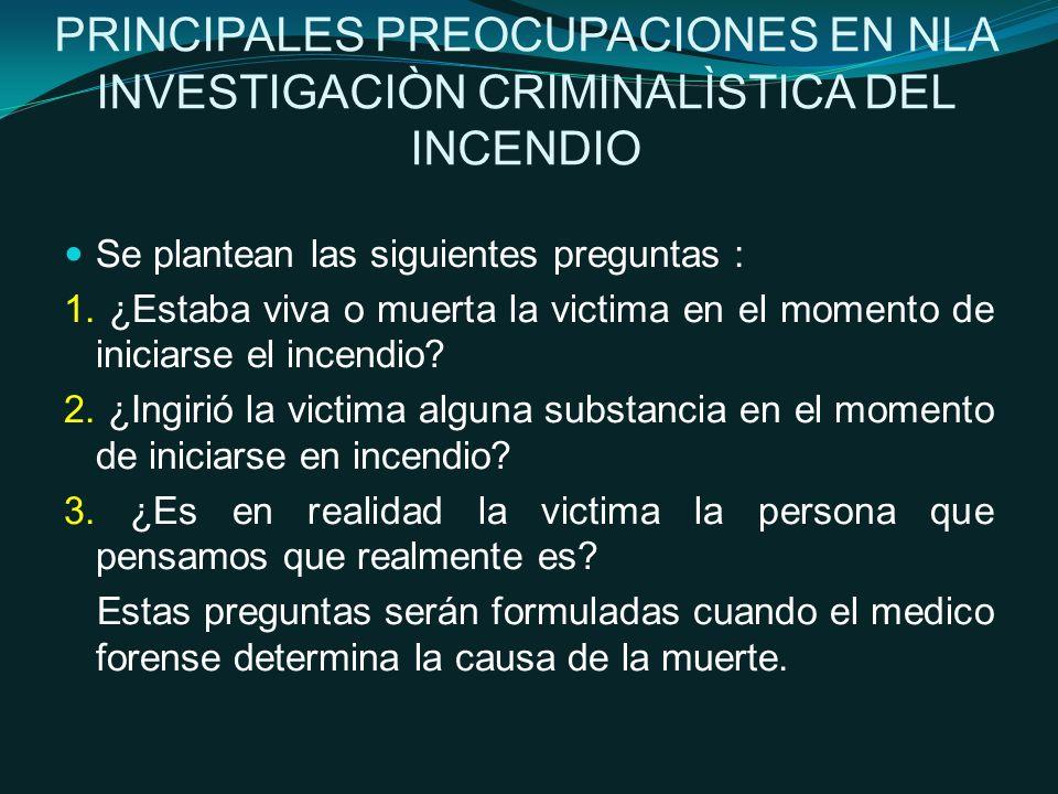 PRINCIPALES PREOCUPACIONES EN NLA INVESTIGACIÒN CRIMINALÌSTICA DEL INCENDIO