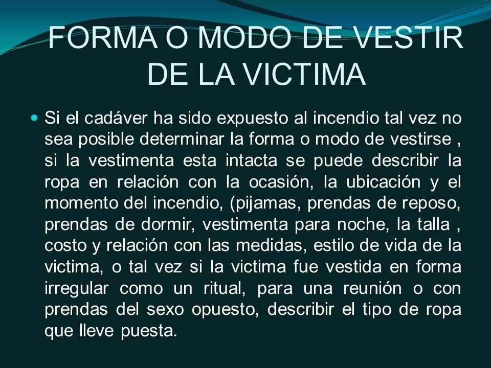 FORMA O MODO DE VESTIR DE LA VICTIMA