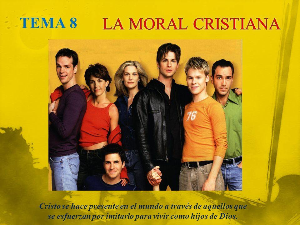 LA MORAL CRISTIANA TEMA 8