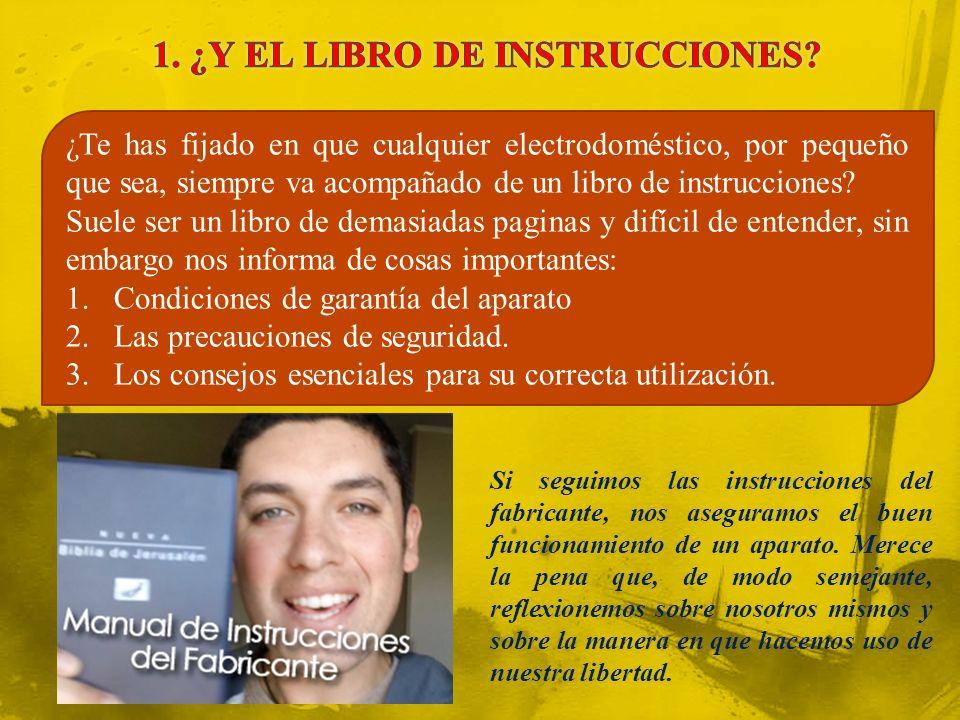1. ¿Y EL LIBRO DE INSTRUCCIONES