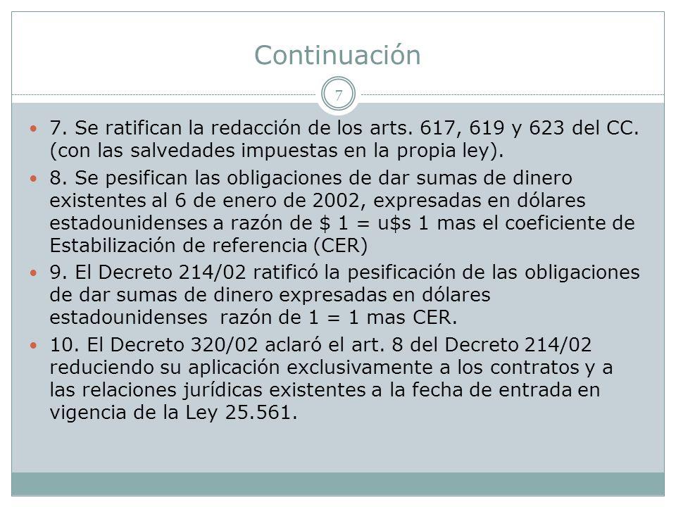 Continuación 7. Se ratifican la redacción de los arts. 617, 619 y 623 del CC. (con las salvedades impuestas en la propia ley).