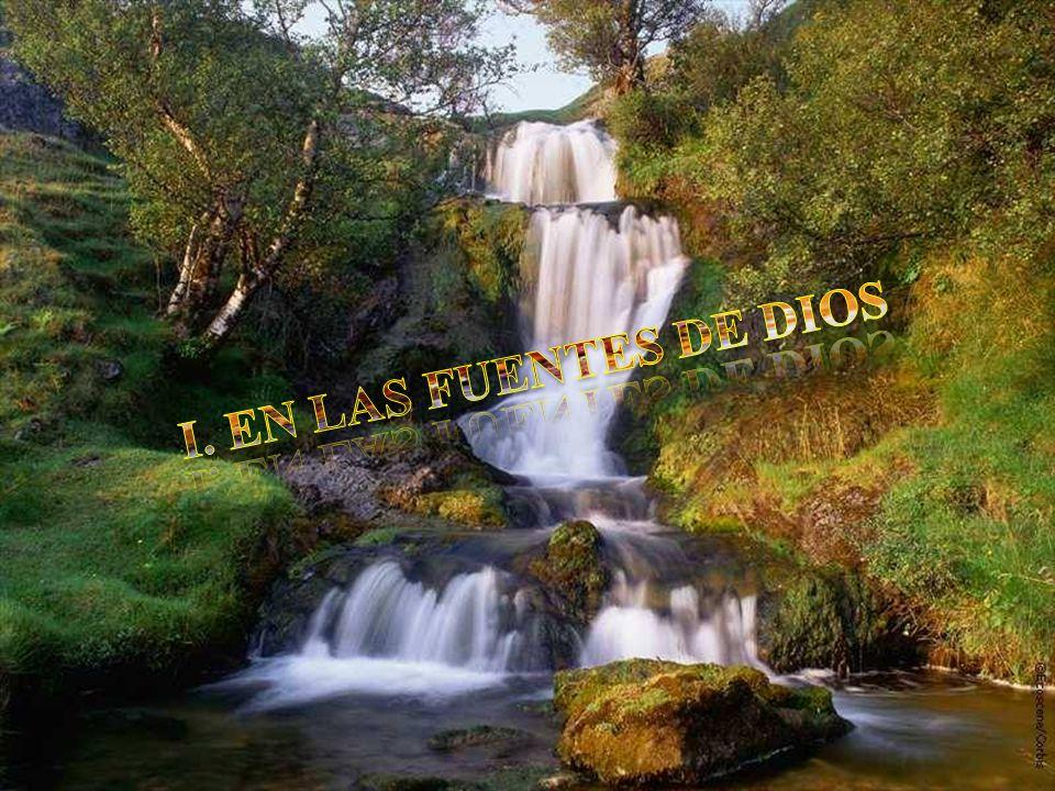I. EN LAS FUENTES DE DIOS