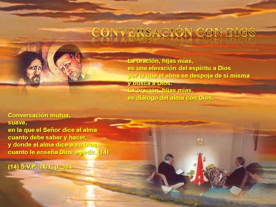 CONVERSACIÓN CON DIOS La oración, hijas mías,